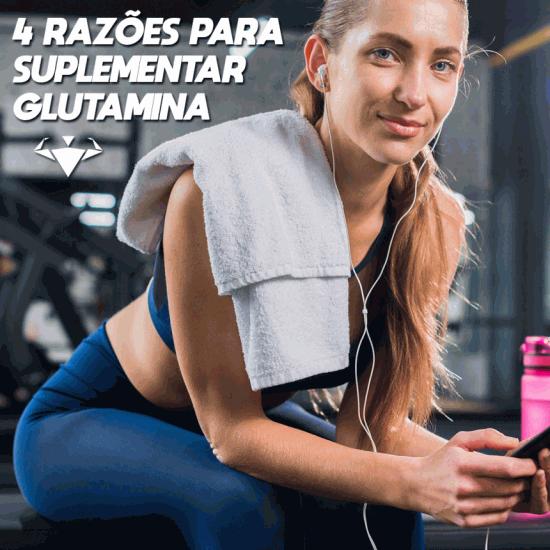 4 Principais Razões Para Suplementar Com Glutamina