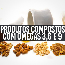 Produtos compostos c/ Ômegas 3, 6 e 9
